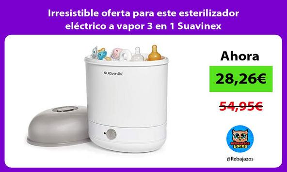 Irresistible oferta para este esterilizador eléctrico a vapor 3 en 1 Suavinex