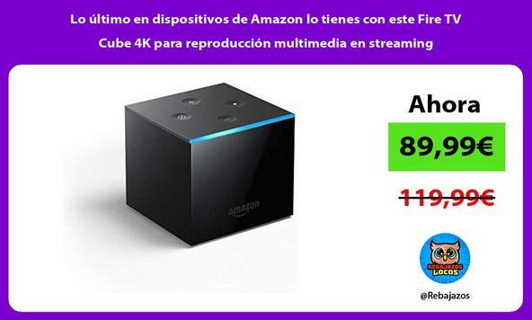 Lo último en dispositivos de Amazon lo tienes con este Fire TV Cube 4K para reproducción multimedia en streaming