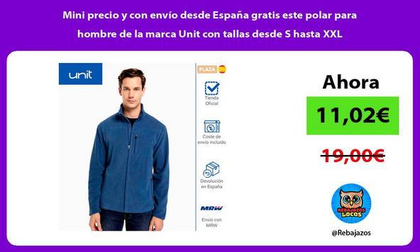 Mini precio y con envío desde España gratis este polar para hombre de la marca Unit con tallas desde S hasta XXL