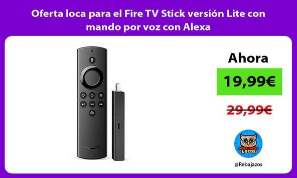 Oferta loca para el Fire TV Stick versión Lite con mando por voz con Alexa
