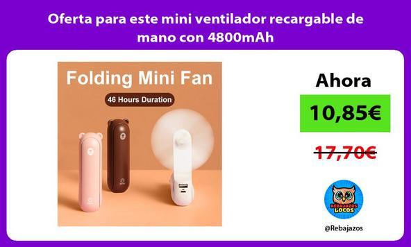 Oferta para este mini ventilador recargable de mano con 4800mAh
