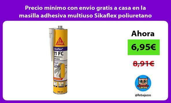 Precio mínimo con envío gratis a casa en la masilla adhesiva multiuso Sikaflex poliuretano