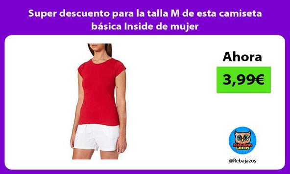 Super descuento para la talla M de esta camiseta básica Inside de mujer