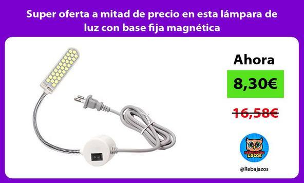 Super oferta a mitad de precio en esta lámpara de luz con base fija magnética