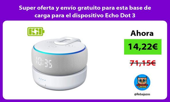 Super oferta y envío gratuito para esta base de carga para el dispositivo Echo Dot 3