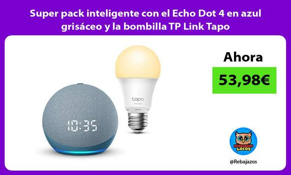 Super pack inteligente con el Echo Dot 4 en azul grisáceo y la bombilla TP Link Tapo