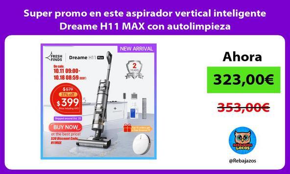 Super promo en este aspirador vertical inteligente Dreame H11 MAX con autolimpieza